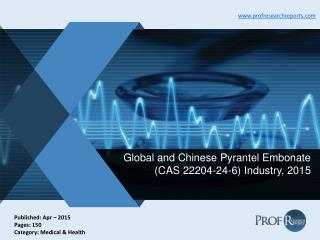 Pyrantel Embonate Industry Growth, Market Cost and Profit 2015 | Prof Research Reports