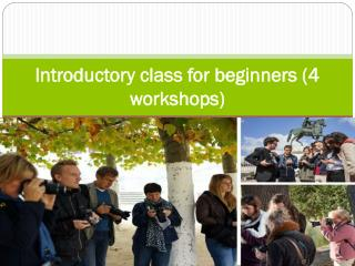 Introductory class for beginners (4 workshops)