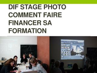 Dif stage photo comment faire financer sa formation