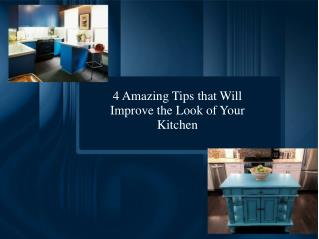 4 Amazing Tips that Will Improve the Look of Your Kitchen