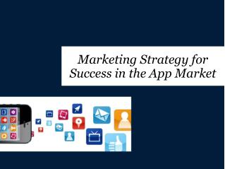 Marketing Strategy for Success in the App Market