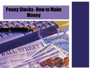 Penny Stocks- How to Make Money