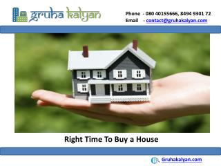 Right time to buy a house or property in Bangalore