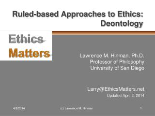 Ruled-based Approaches to Ethics: Deontology