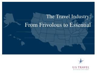 The Travel Industry : From Frivolous to Essential