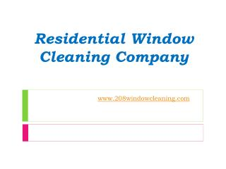 Residential Window Cleaning Services - www.208windowcleaning.com