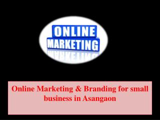 Online Marketing & Branding for Small Business in Asangaon