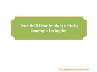 Direct Mail & Other Trends by a Printing Company in Los Angeles