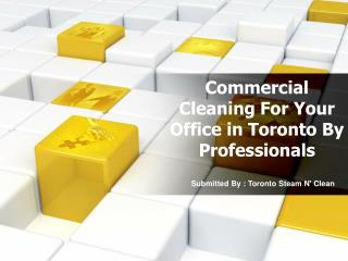 Commercial Cleaning For Your Office in Toronto By Professionals