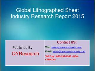 Global Lithographed Sheet Market 2015 Industry Analysis, Research, Share, Trends and Growth