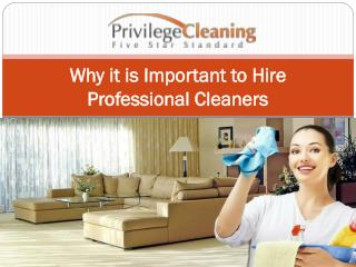 Why it is important to hire professional cleaners