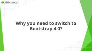 Why you need to switch to bootstrap 4.0?
