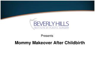 Treat Your Body To A Mommy Makeover After Childbirth