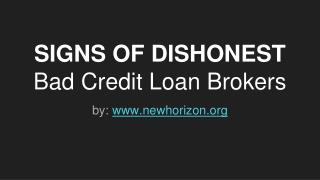 Sign of Dishonest Bad Credit Home Loan Brokers