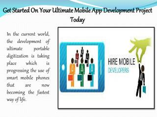 Get Started On Your Ultimate Mobile App Development Project Today