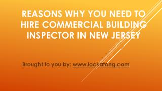 Reasons Why You Need To Hire Commercial Building Inspector In New Jersey