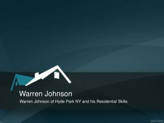 Warren Johnson of Hyde Park NY and his Residential Skills