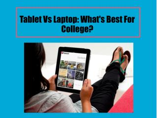 Tablet Vs Laptop -What's Best For College