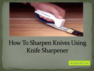 How to sharpen knives using knife sharpener