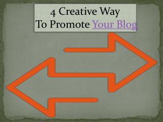 4 Creative Ways To Promote your blog