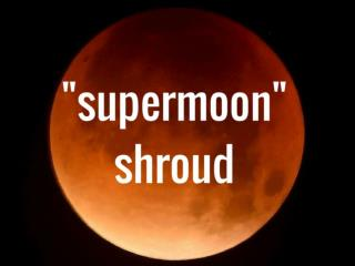 Supermoon shroud