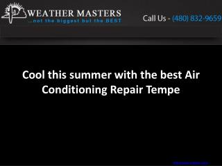 Cool this summer with the best Air Conditioning Repair Tempe