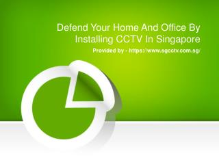 Defend Your Home And Office By Installing CCTV In Singapore