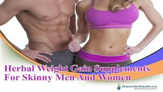 Herbal Weight Gain Supplements For Skinny Men And Women
