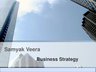 Samyak Veera - Business Strategy