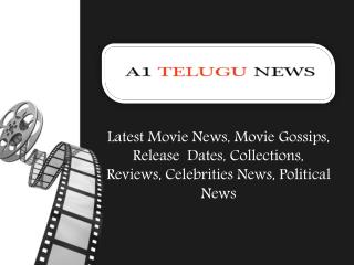 Latest Telugu Movie News,Telugu movie Updates, Tollywood Gossips, Reviews, Upcoming Movie News, Box Office  Collections