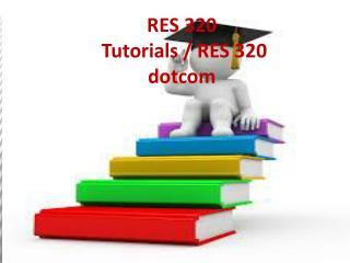 RES 320 Tutorials / RES 320dotcom