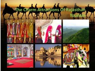 The Charm Attractions Of Rajasthan Tourism
