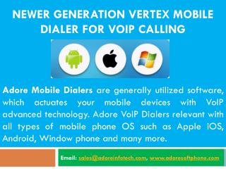 Newer generation vertex mobile dialer for VoIP Calling