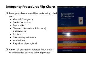 Emergency Procedures Flip-Charts Emergency Procedures Flip-charts being rolled out: Medical Emergency Fire & Evacuat