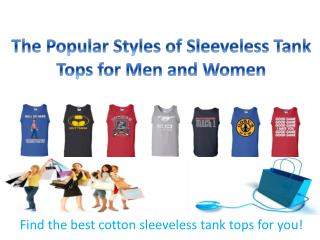 The Popular Styles of Sleeveless Tank Tops