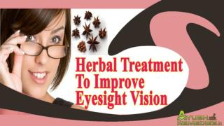 Herbal Treatment To Improve Eyesight Vision Naturally