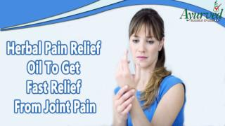 Herbal Pain Relief Oil To Get Fast Relief From Joint Pain