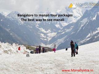 Bangalore to manali tour packages