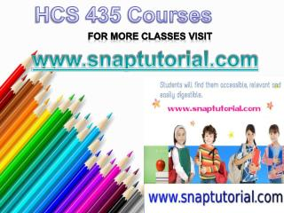 HCS 435 COURSE TUTORIAL/ SNAPTUTORIAL