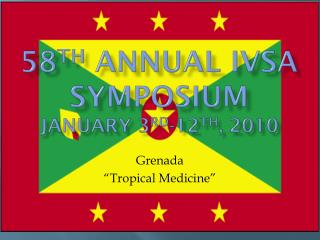 58 th  annual  ivsa  symposium January 3 rd -12 th , 2010