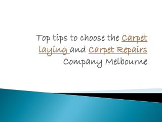 Tips to Choose Carpet Laying and Carpet Repair Companies Melbourne
