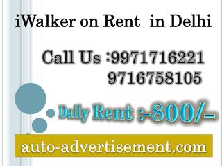 iWalker on Rent  in Delhi,9971716221