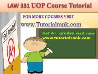 LAW 531 UOP course tutorial/tutoriarank