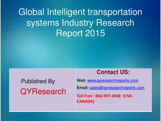 Global Intelligent transportation systems Market 2015 Industry Growth, Trends, Analysis, Research and Development
