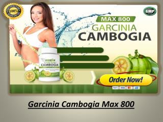 Garcinia Cambogia Max 800 - Weight Loss Pills