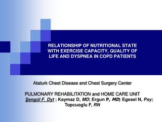 RELATIONSHIP OF NUTRITIONAL STATE WITH EXERCISE CAPACITY, QUALITY OF LIFE AND DYSPNEA IN COPD PATIENTS
