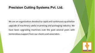 Precision Cutting Systems Pvt. Ltd.