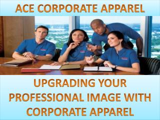 Upgrading Your Professional Image with Corporate Apparel