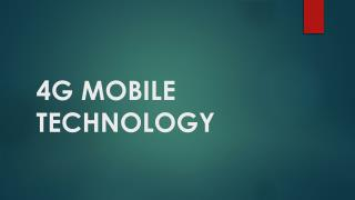4G MOBILE TECHNOLOGY