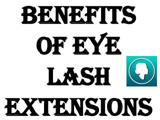 Benefits Of Eye Lash Extensions